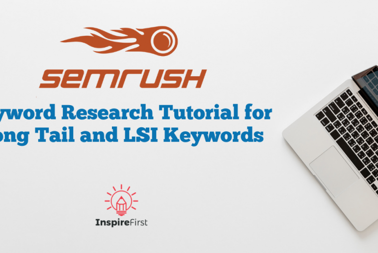 SEMrush Keyword Research Tutorial for Long Tail and LSI Keywords