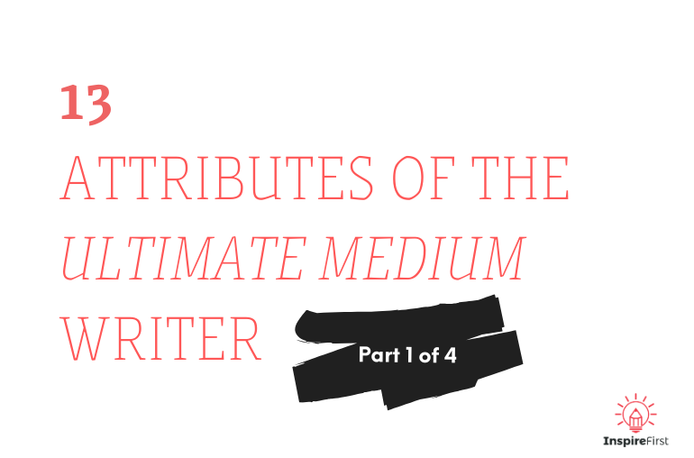 13 attributes - Medium writer