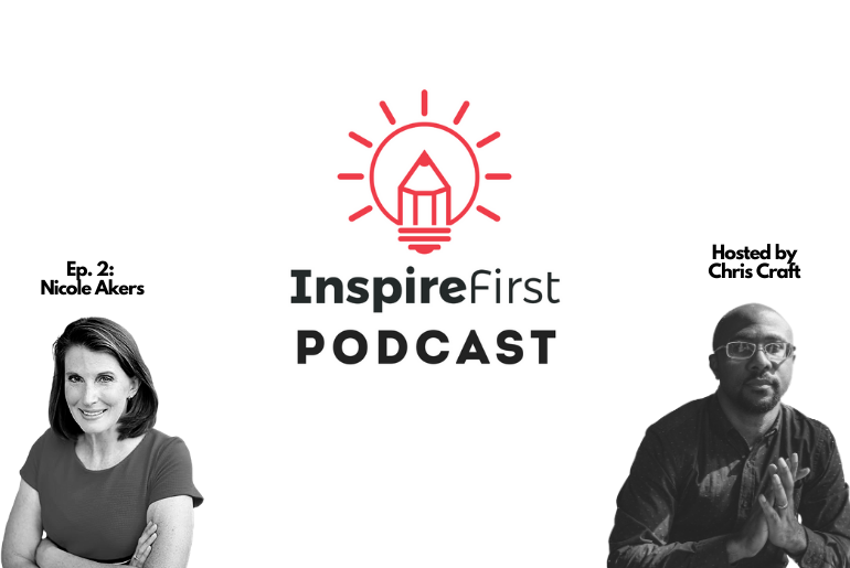 InspireFirst Podcast featuring Nicole Akers