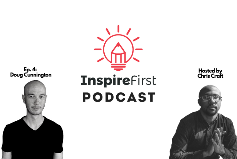 Doug Cunnington on the InspireFirst Podcast - how to make money blogging