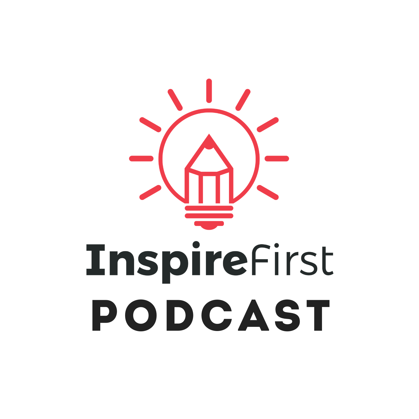 The InspireFirst Podcast